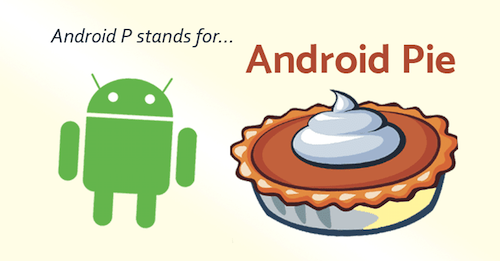 Android 9 Pie New Features and How to Upgrade to Android 9 0